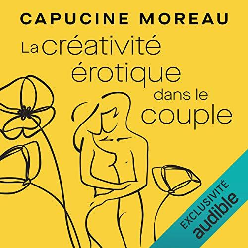 """""""La créativité érotique dans le couple"""" en version audio !"""